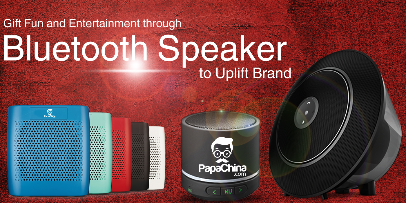 Gift Fun and Entertainment through Bluetooth Speaker to Uplift Brand