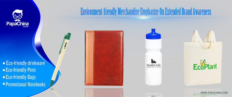Environment-friendly Merchandise Emphasize On Extended Brand Awareness