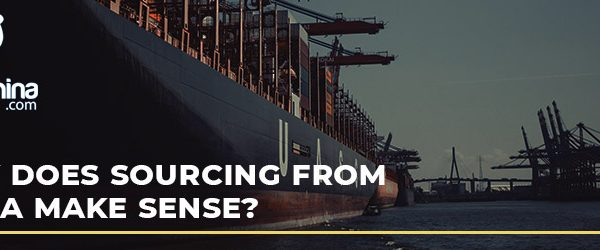 Why does sourcing from China make sense?