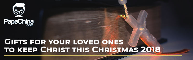 Gifts for your loved ones to keep Christ this Christmas 2018