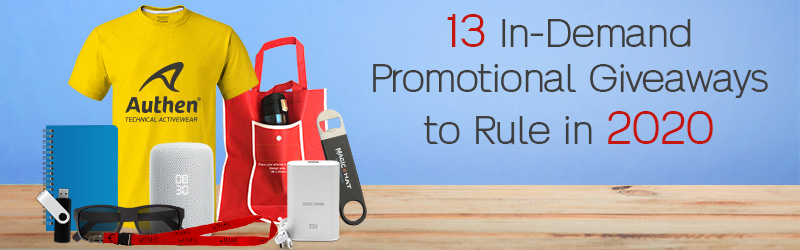 13 Popular Promotional Giveaways To Rule in 2020