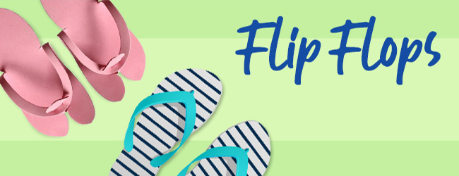 Flip flops and slippers